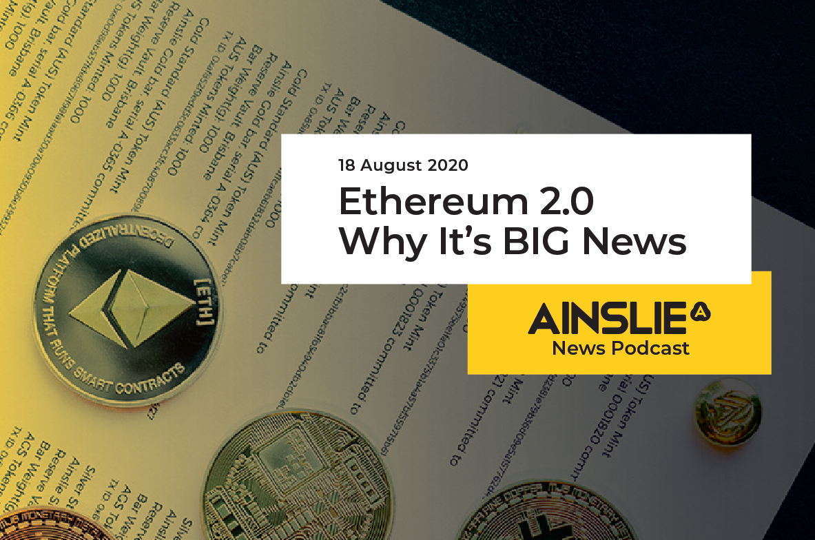 Ethereum 2.0 – Why It's BIG News