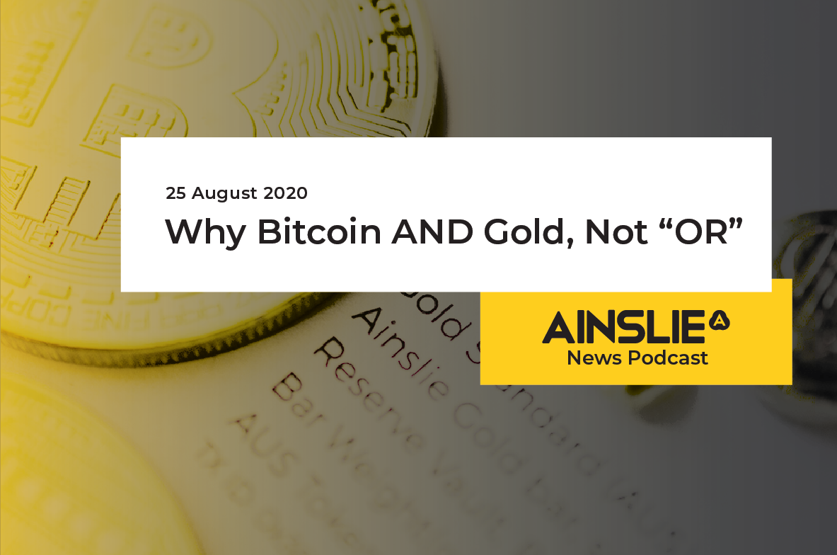 "Why Bitcoin AND Gold, Not ""OR"""