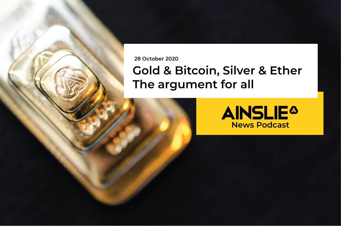 Gold & Bitcoin, Silver & Ether – The argument for all