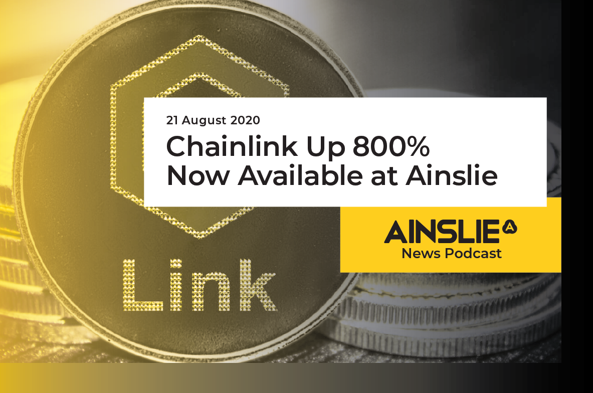 Chainlink Up 800% & Now Available at Ainslie